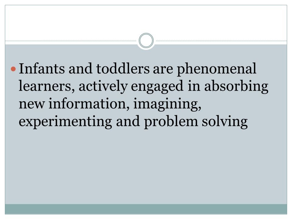 Cognitive Development Babies do not gain knowledge or insight by sitting back and contemplating what might happen.