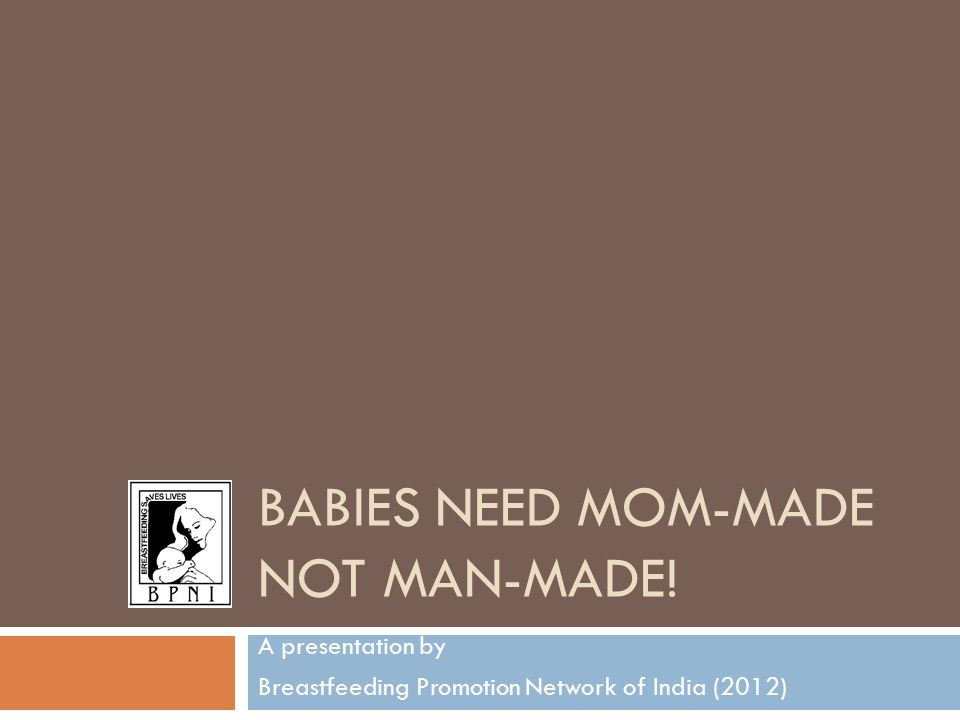 BABIES NEED MOM-MADE NOT MAN-MADE.