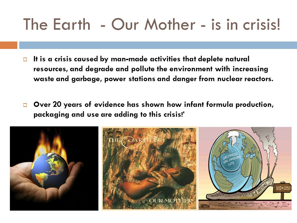 The Earth - Our Mother - is in crisis.