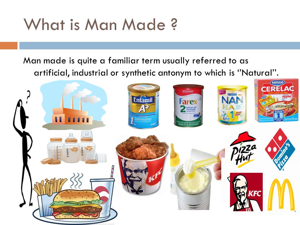 What is Man Made .