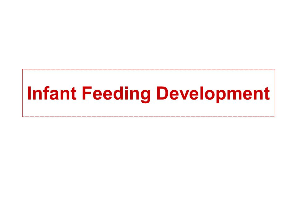 Infant Feeding Development