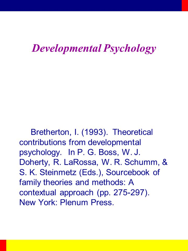Developmental Psychology Bretherton, I. (1993).