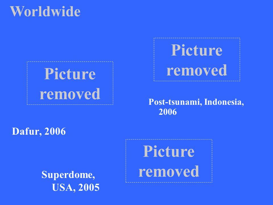Dafur, 2006 Post-tsunami, Indonesia, 2006 Superdome, USA, 2005 Worldwide Picture removed