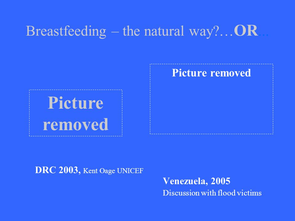 Breastfeeding – the natural way … OR...