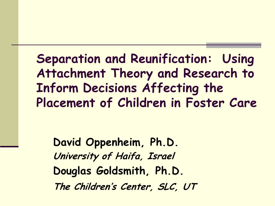 Plan for today Introduction and basic principles of attachment theory One child's story of attachment, separation, loss – and attachment Misapplication of Attachment principles in: Theory Assessment Intervention