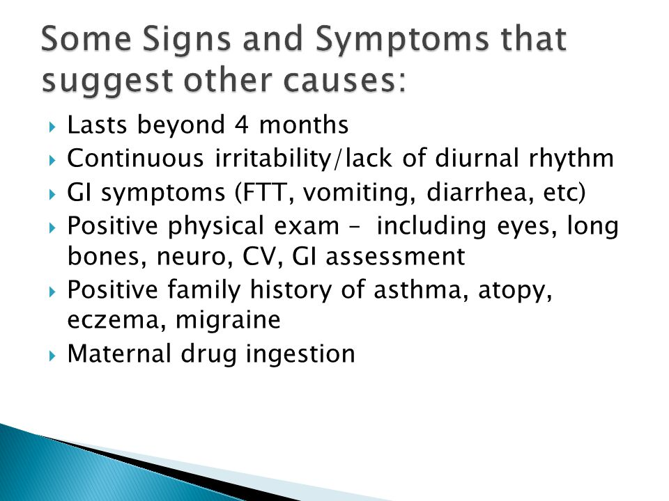  Although food intolerance and other organic causes can cause prolonged crying, these factors absent in 90% of cases.