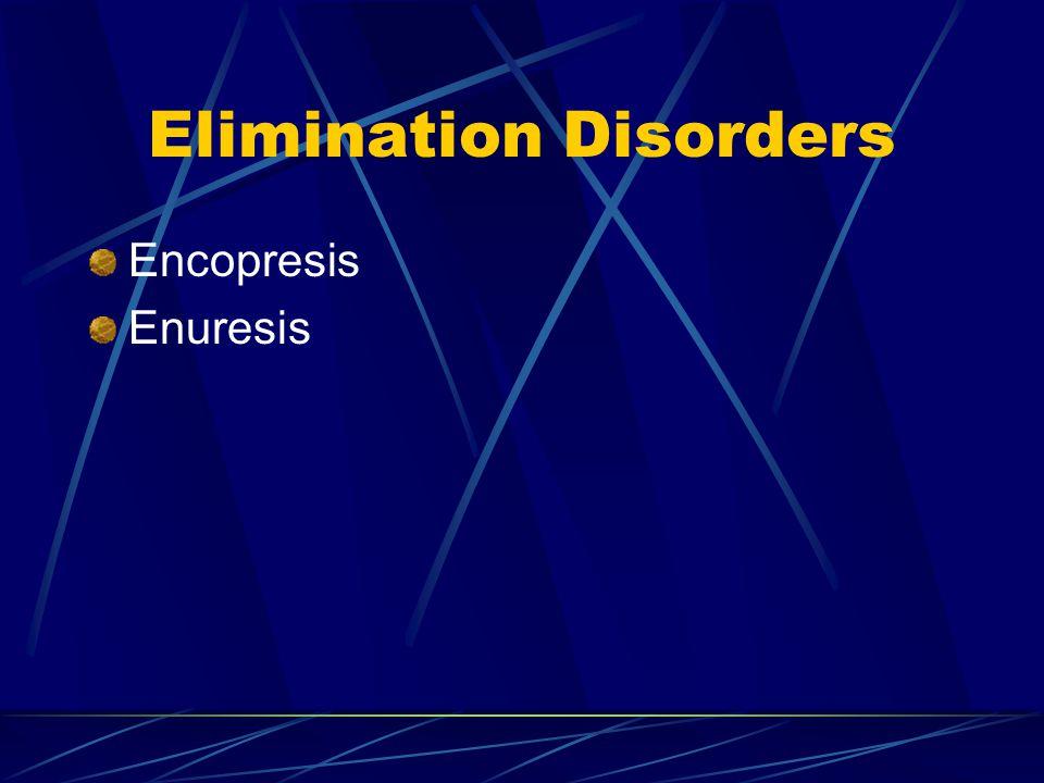 Elimination Disorders Encopresis Enuresis