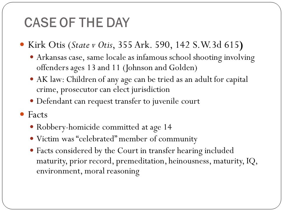 CASE OF THE DAY Kirk Otis (State v Otis, 355 Ark.
