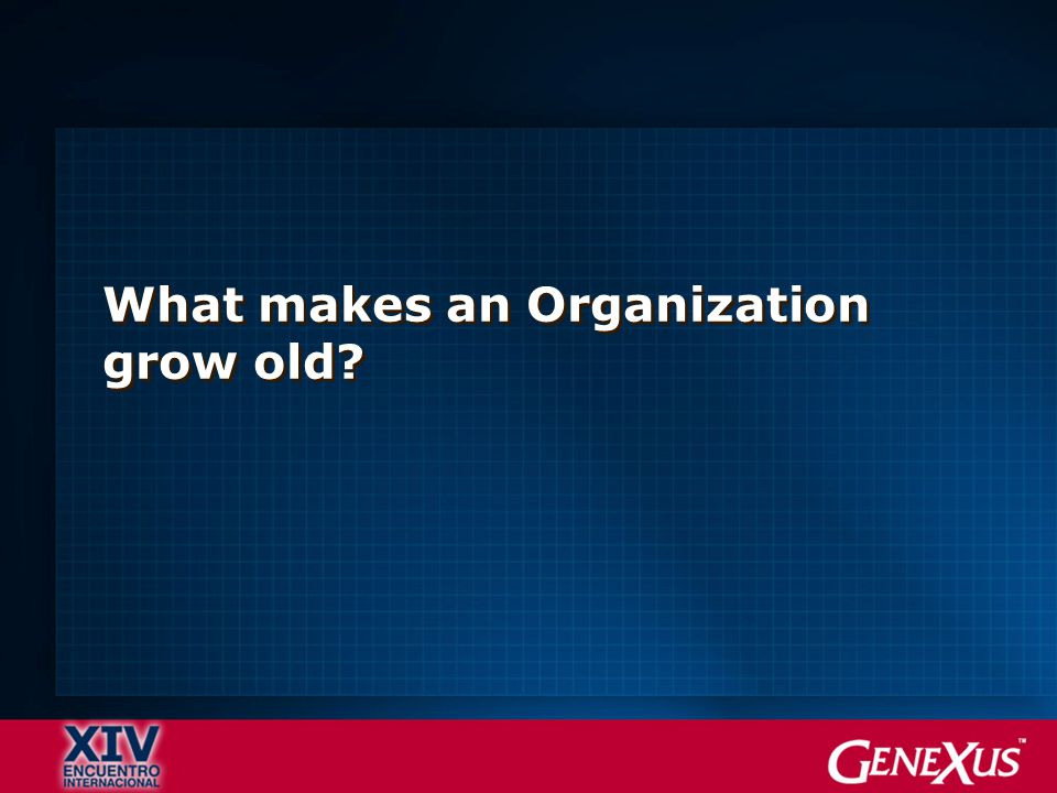 What makes an Organization grow old?