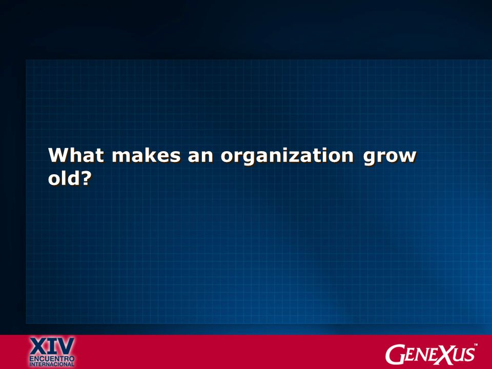 What makes an organization grow old
