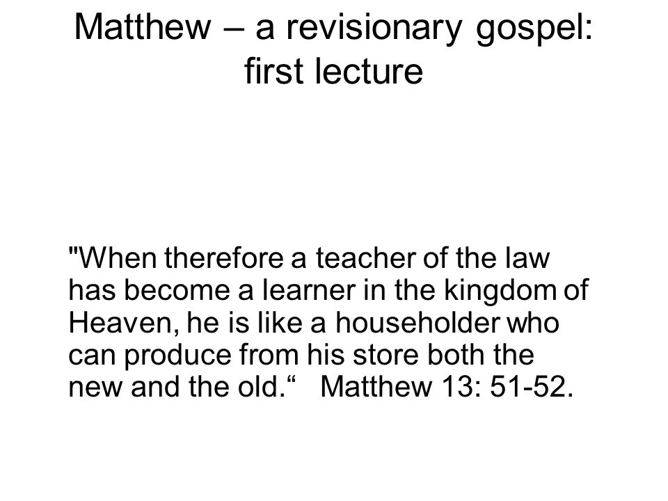 Matthew – a revisionary gospel: first lecture