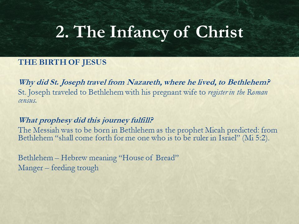 THE BIRTH OF JESUS Why did St. Joseph travel from Nazareth, where he lived, to Bethlehem? St. Joseph traveled to Bethlehem with his pregnant wife to r