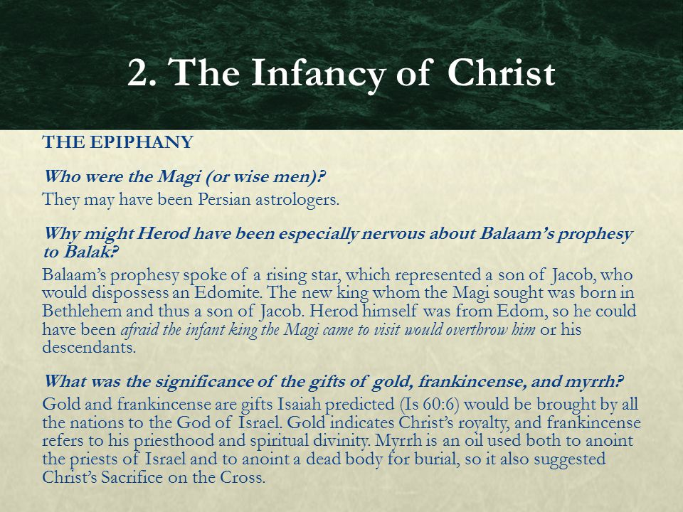 THE EPIPHANY Who were the Magi (or wise men)? They may have been Persian astrologers. Why might Herod have been especially nervous about Balaam's prop