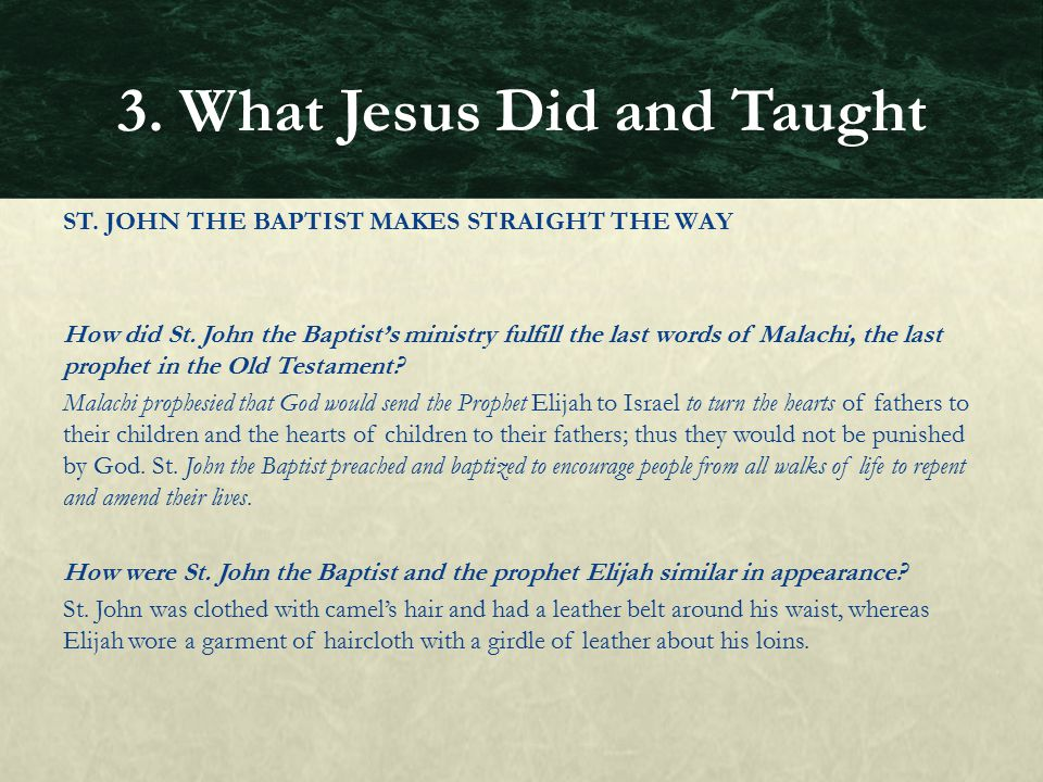 ST. JOHN THE BAPTIST MAKES STRAIGHT THE WAY How did St. John the Baptist's ministry fulfill the last words of Malachi, the last prophet in the Old Tes