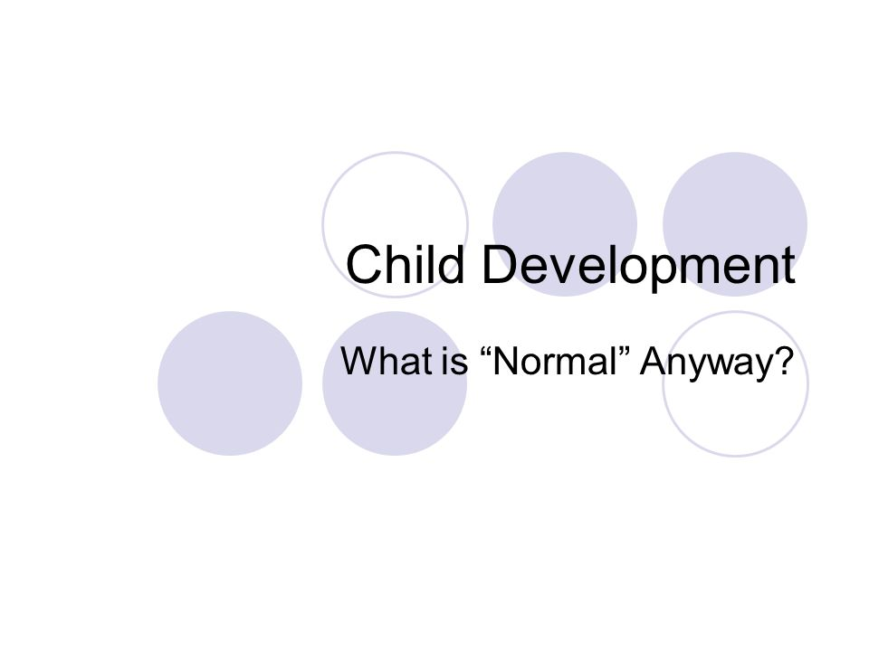 "Child Development What is ""Normal"" Anyway?"