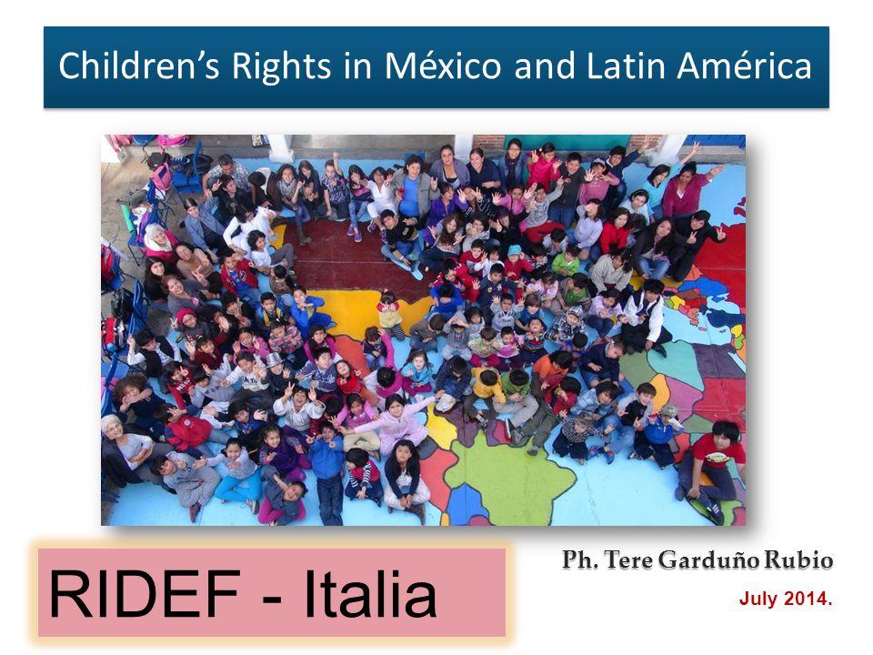 Ph. Tere Garduño Rubio July 2014. RIDEF - Italia Children's Rights in México and Latin América