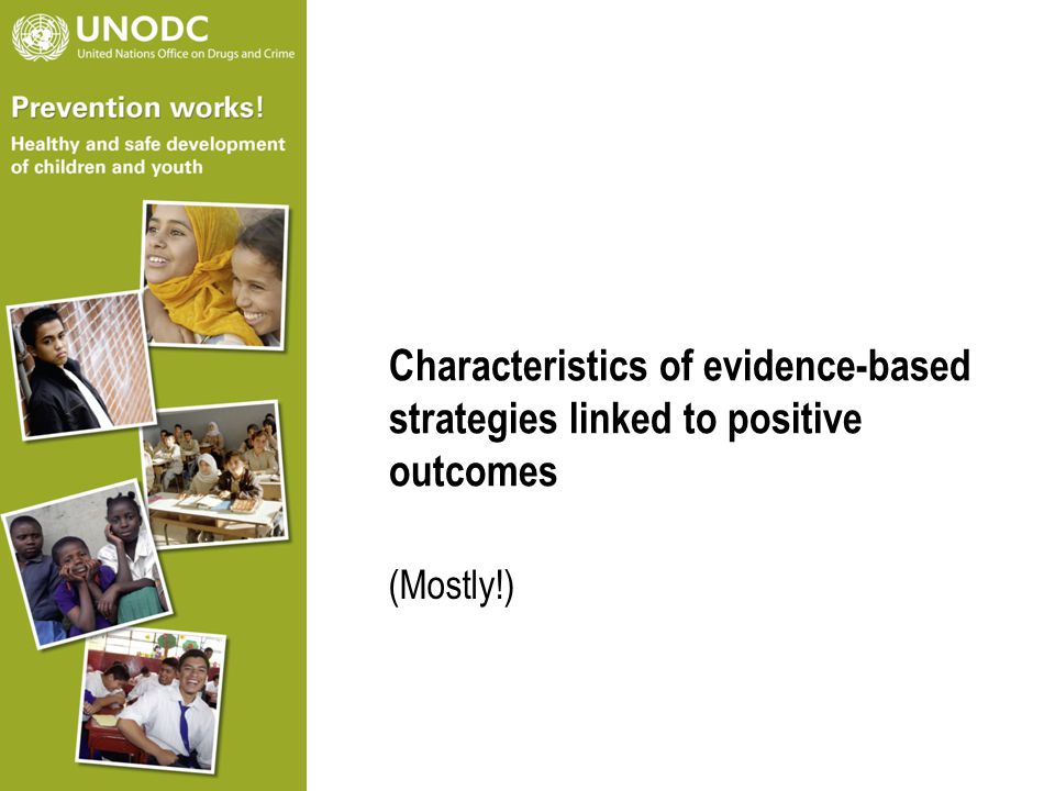 Characteristics of evidence-based strategies linked to positive outcomes (Mostly!)