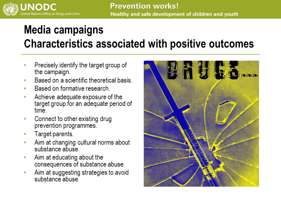 Media campaigns Characteristics associated with positive outcomes Precisely identify the target group of the campaign.