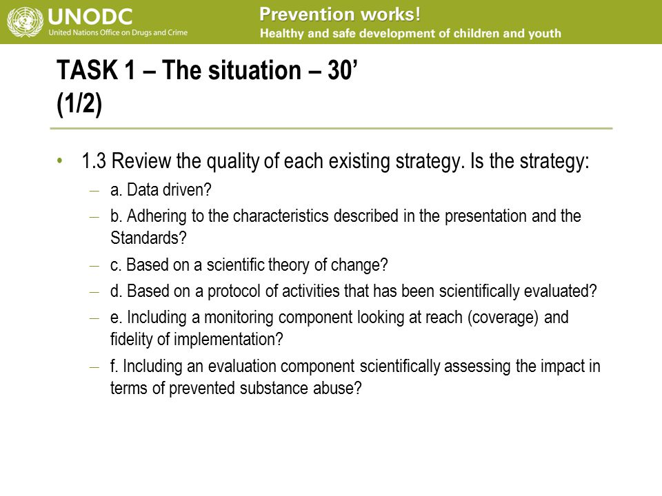 TASK 1 – The situation – 30' (1/2) 1.3 Review the quality of each existing strategy.