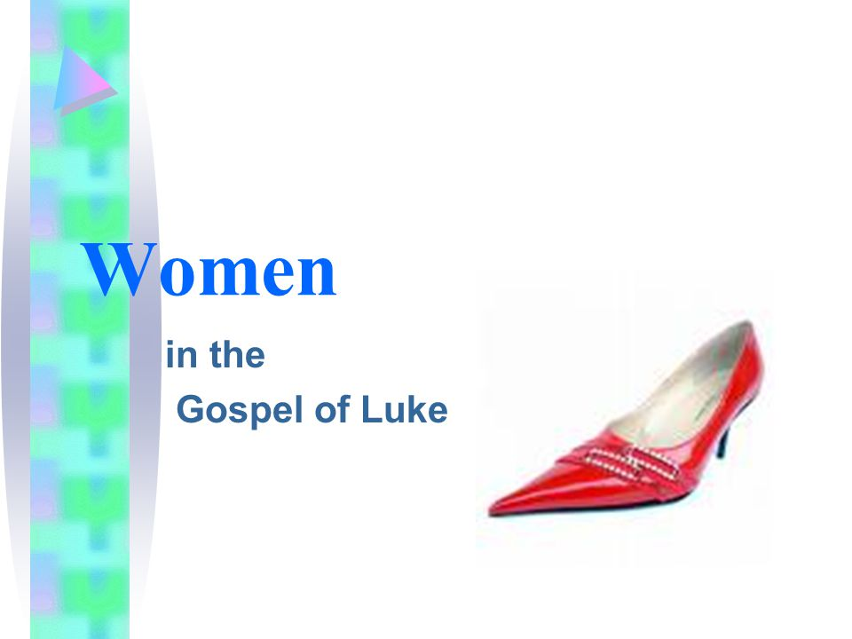 in the Gospel of Luke Women