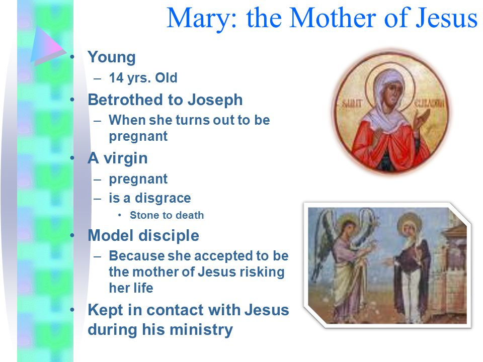 Mary: the Mother of Jesus Young –14 yrs.
