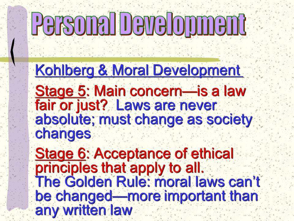 Kohlberg & Moral Development Stage 4: Law and Order You big jerk.