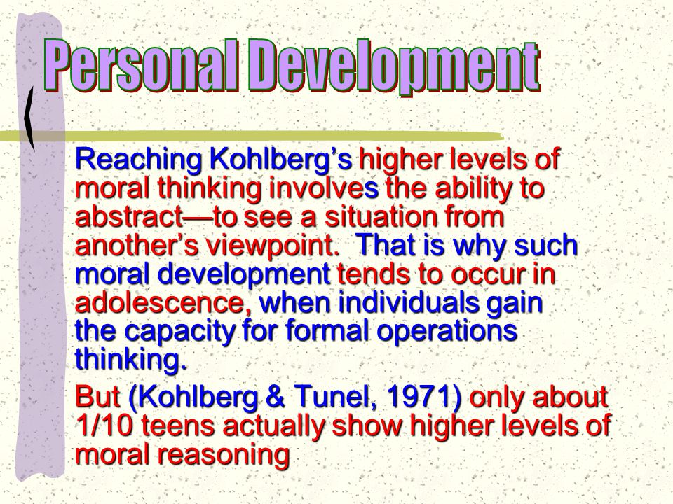 Those who get past Stage IV Law=moral rule—obeyed because of a strong belief in established authority adolescence is a period of the most profound moral development Kohlberg & Moral Development