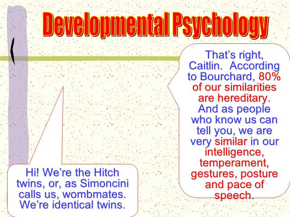 OK, you psychology students.