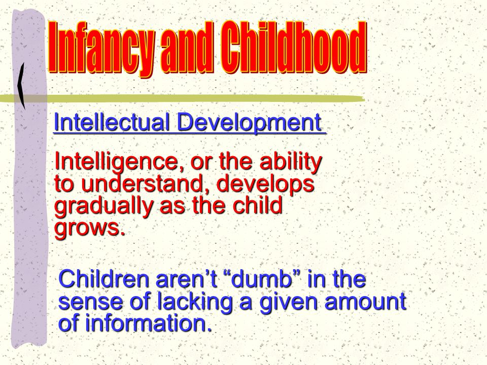 Intellectual Development Jean Piaget Swiss psychologist Studied intellectual development of children Most influential of child psychologists
