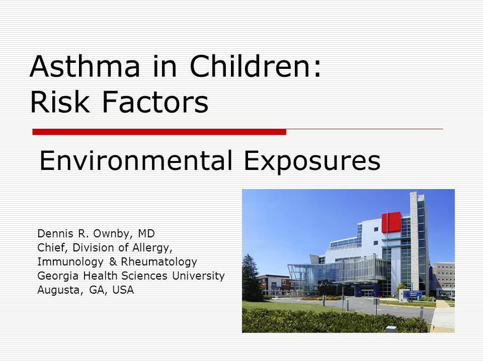 Asthma in Children: Risk Factors Dennis R.