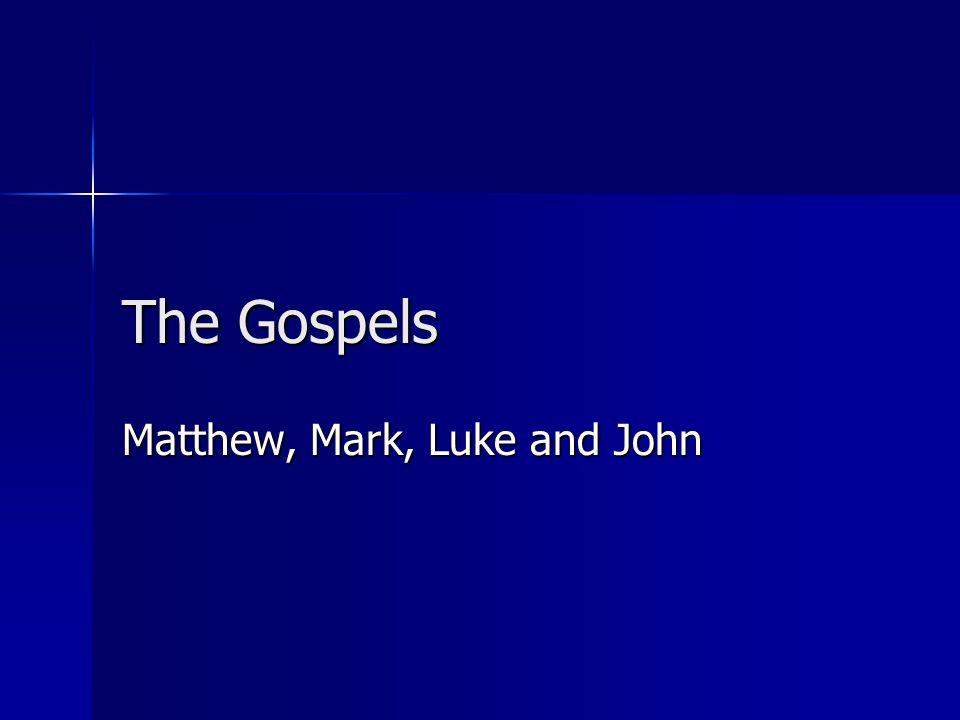 The Gospels Matthew, Mark, Luke and John