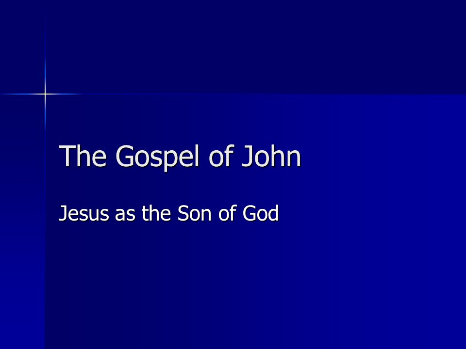 The Gospel of John Jesus as the Son of God