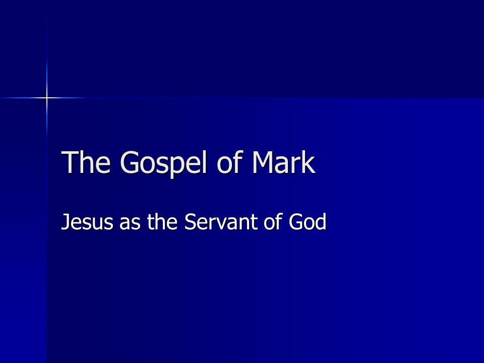 The Gospel of Mark Jesus as the Servant of God