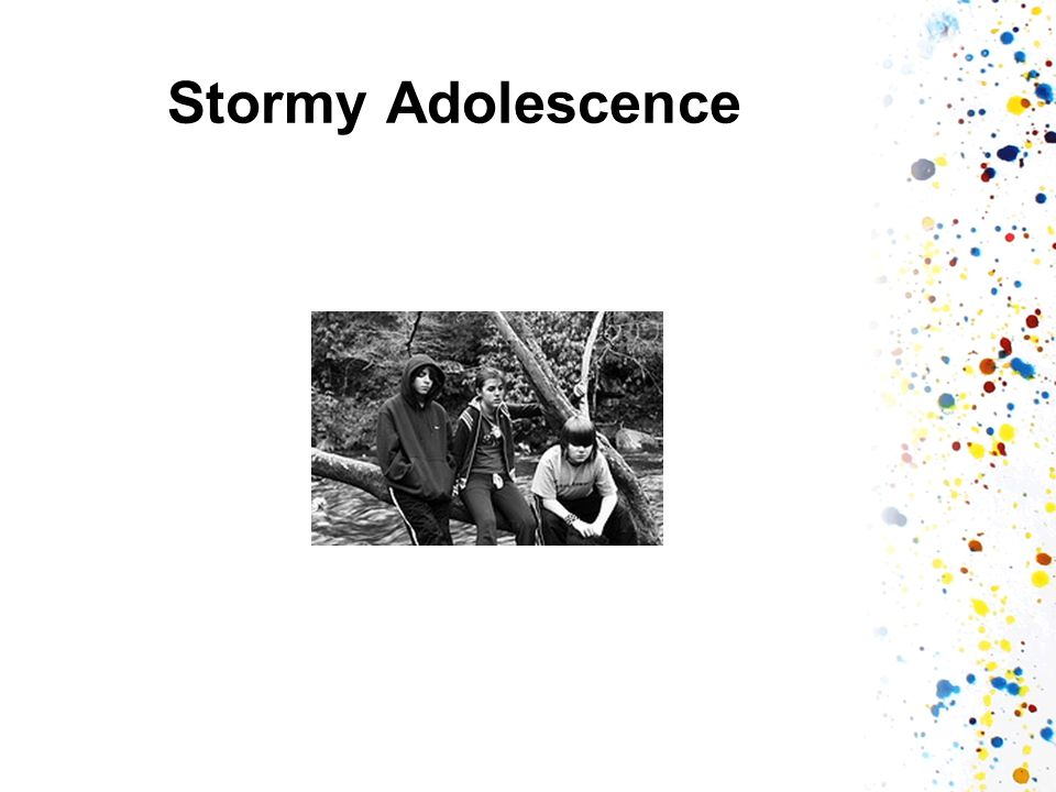 Stormy Adolescence