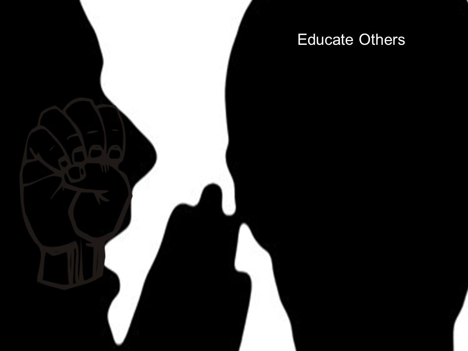 Educate Others