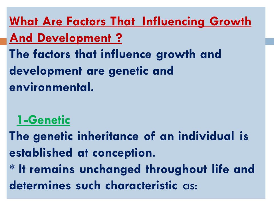 What Are Factors That Influencing Growth And Development .