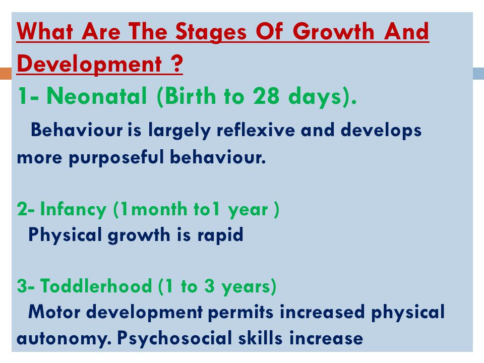 What Are The Stages Of Growth And Development . 1- Neonatal (Birth to 28 days).