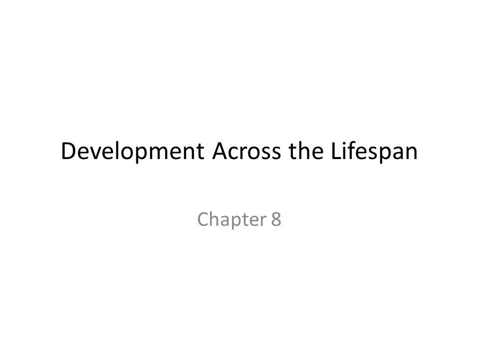 Development Across the Lifespan Chapter 8