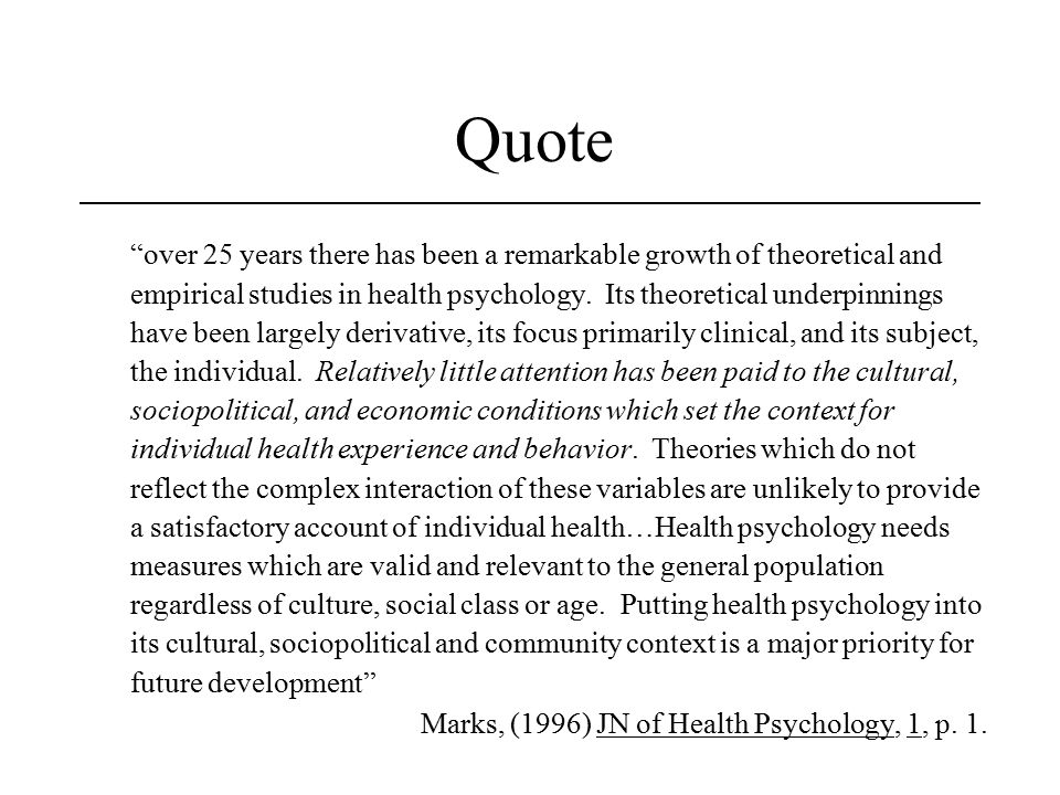 Quote over 25 years there has been a remarkable growth of theoretical and empirical studies in health psychology.