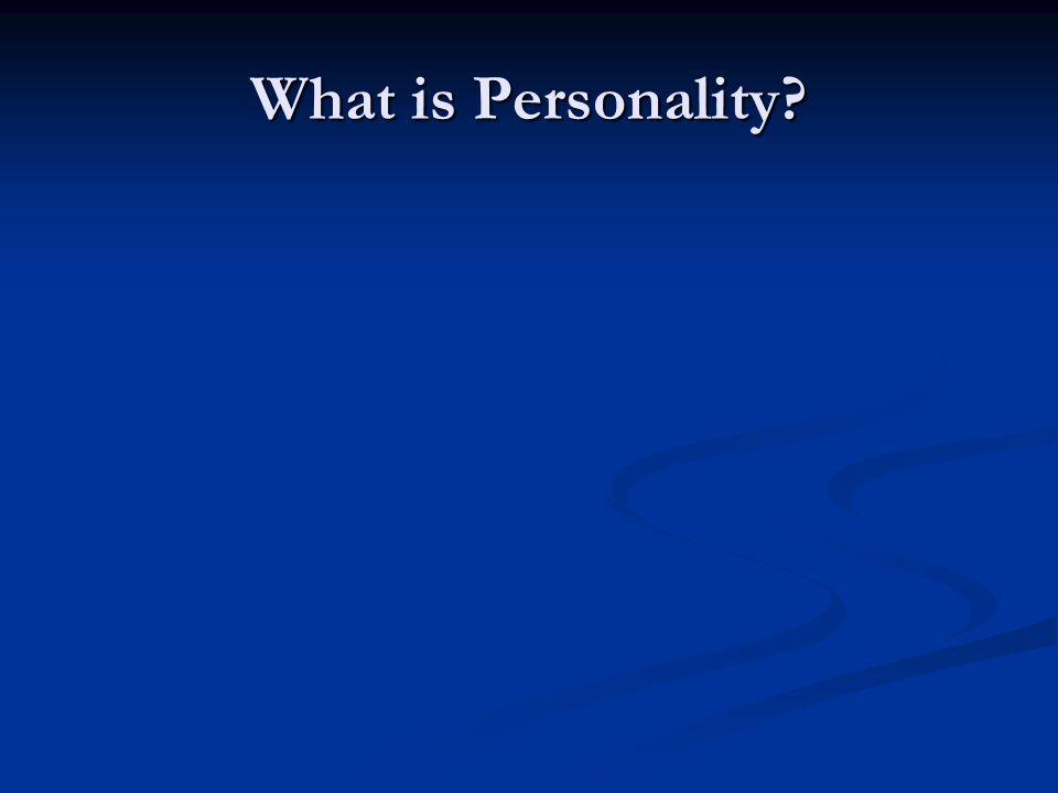 What is Personality?