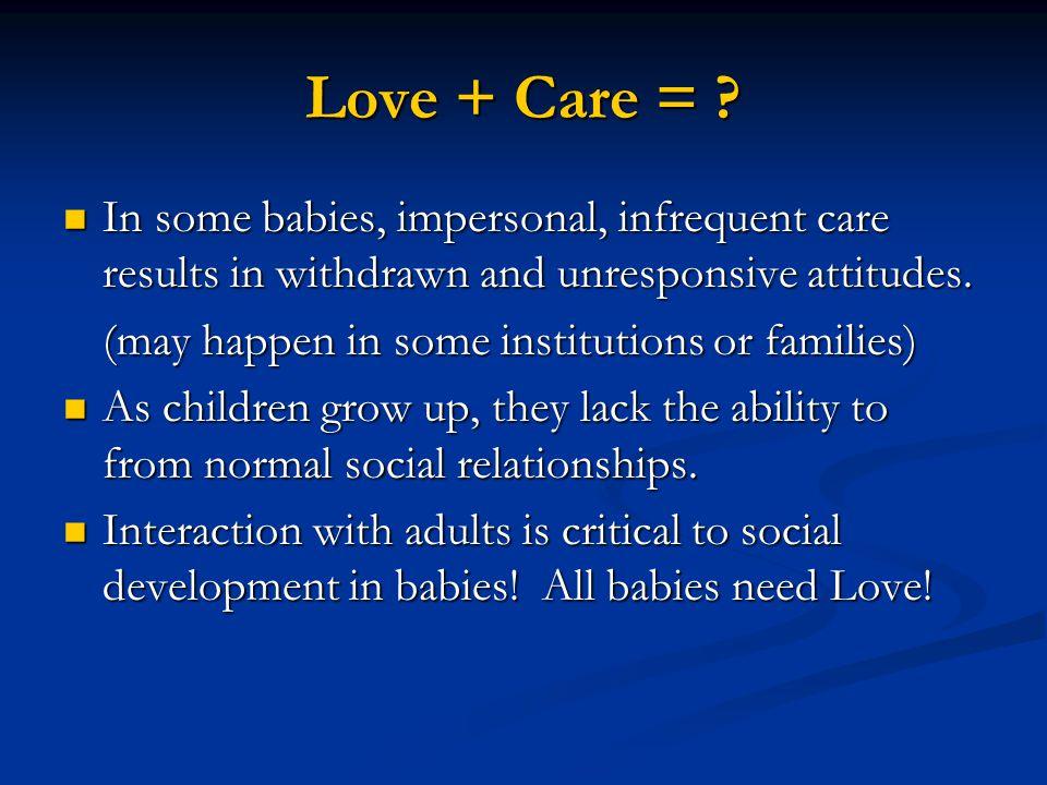 Love + Care = .