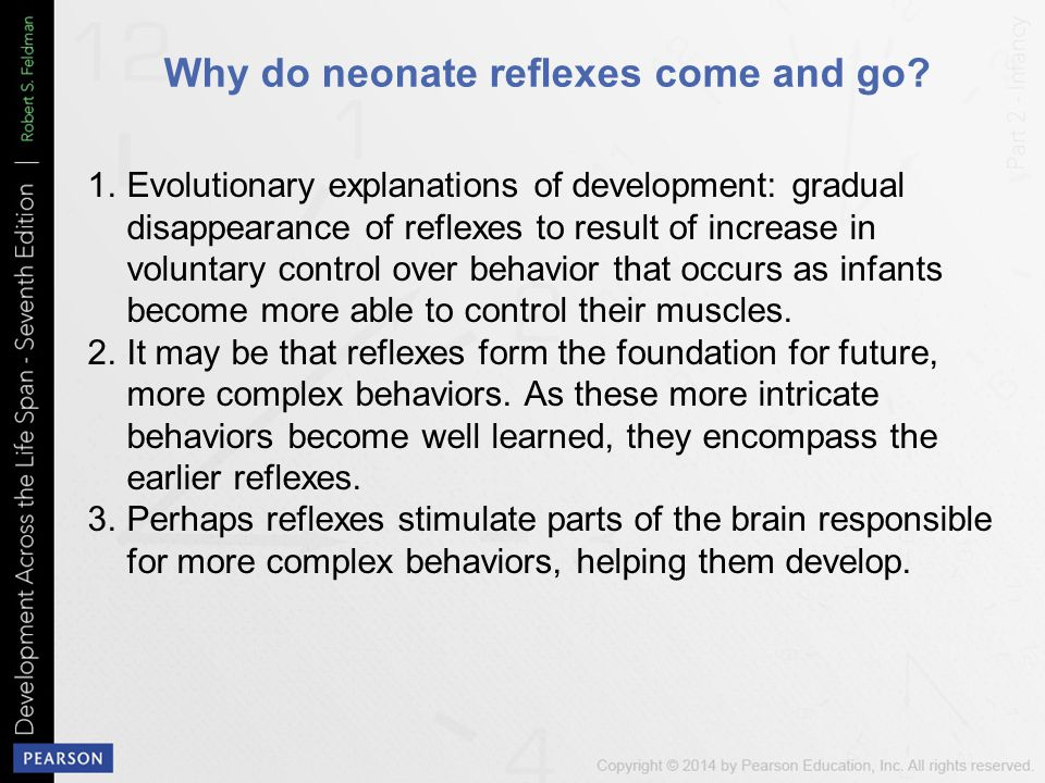 Why do neonate reflexes come and go.