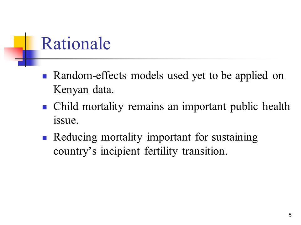 16 Results There is significant unobserved heterogeneity both in infancy and childhood (Tables 3 &4): The estimated random parameters, θ, in the models with unobserved heterogeneity are 0.40 and 0.78 for infant and child mortality respectively.