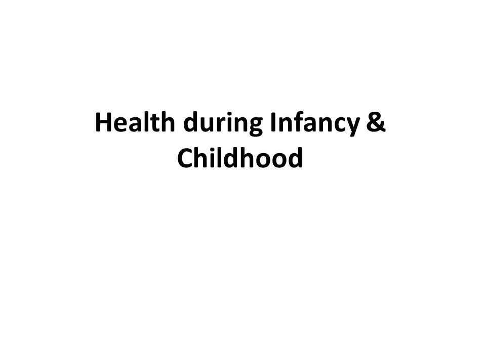 Health during Infancy & Childhood
