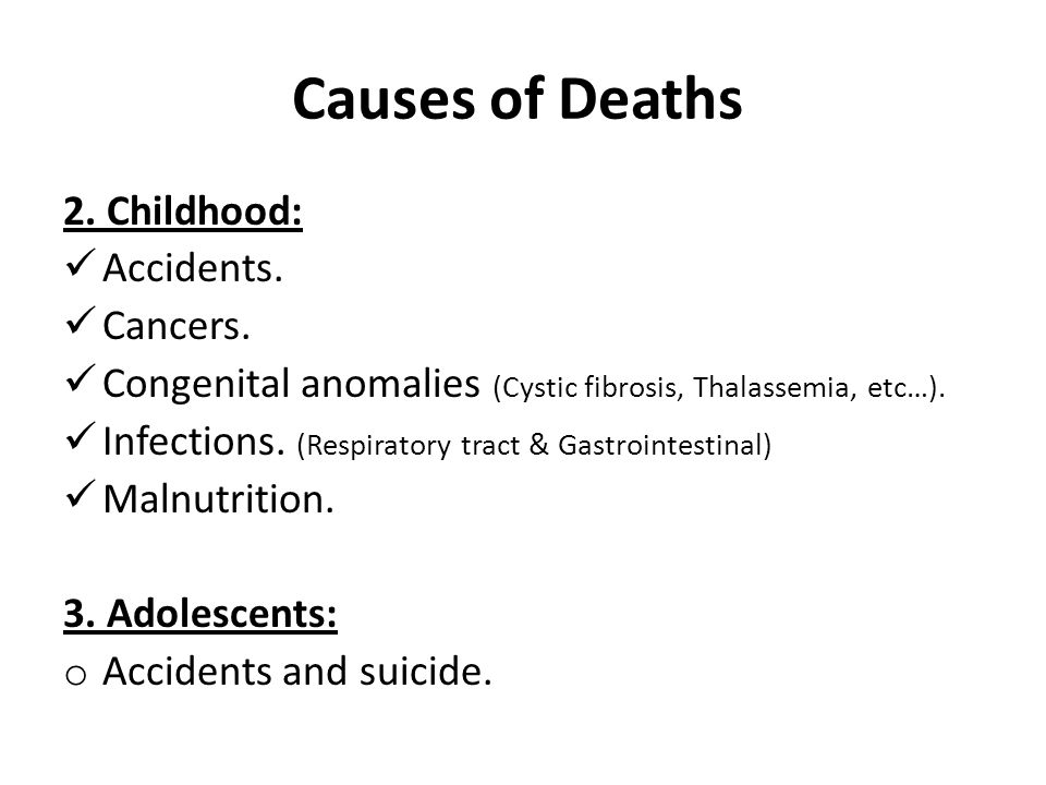 Causes of Deaths 2. Childhood: Accidents. Cancers.