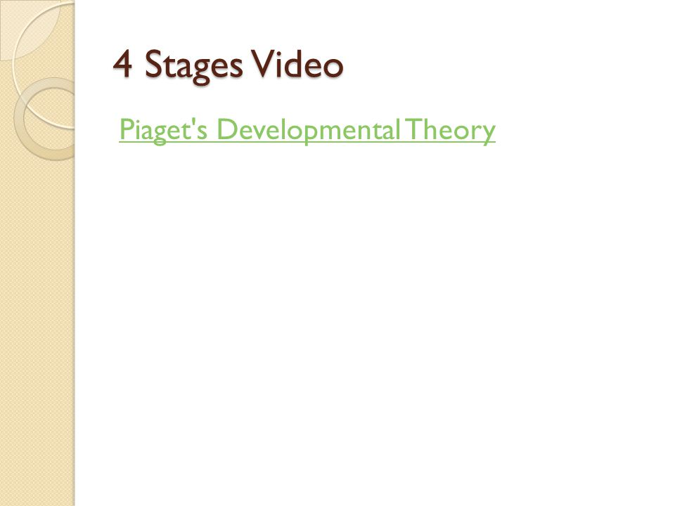 4 Stages Video Piaget s Developmental Theory