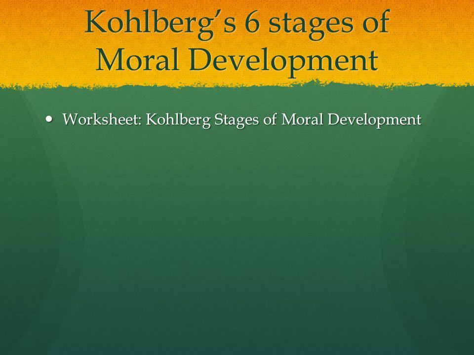 Kohlberg's 6 stages of Moral Development Worksheet: Kohlberg Stages of Moral Development Worksheet: Kohlberg Stages of Moral Development