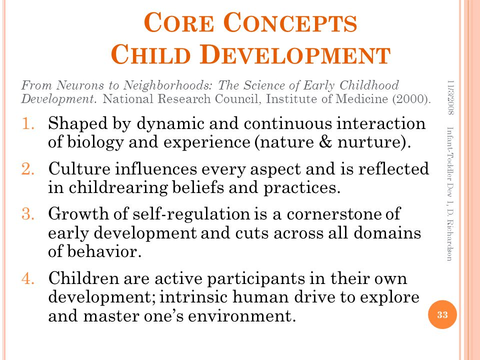 C ORE C ONCEPTS C HILD D EVELOPMENT From Neurons to Neighborhoods: The Science of Early Childhood Development.