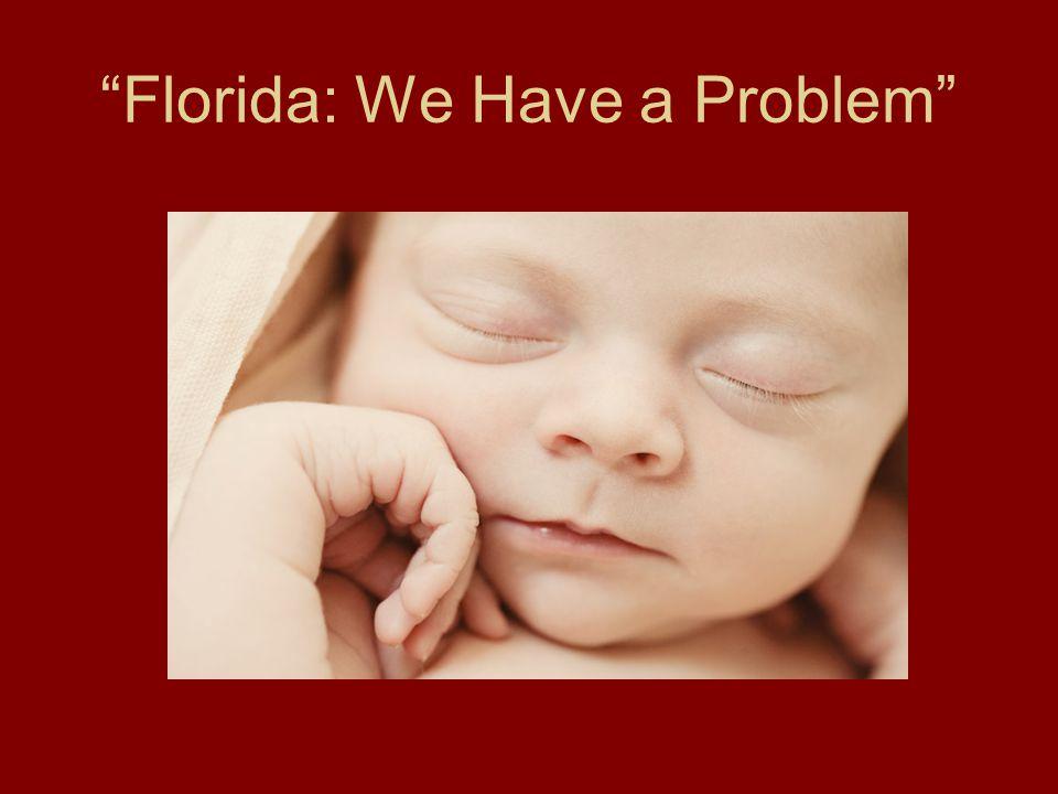 """Florida: We Have a Problem"""