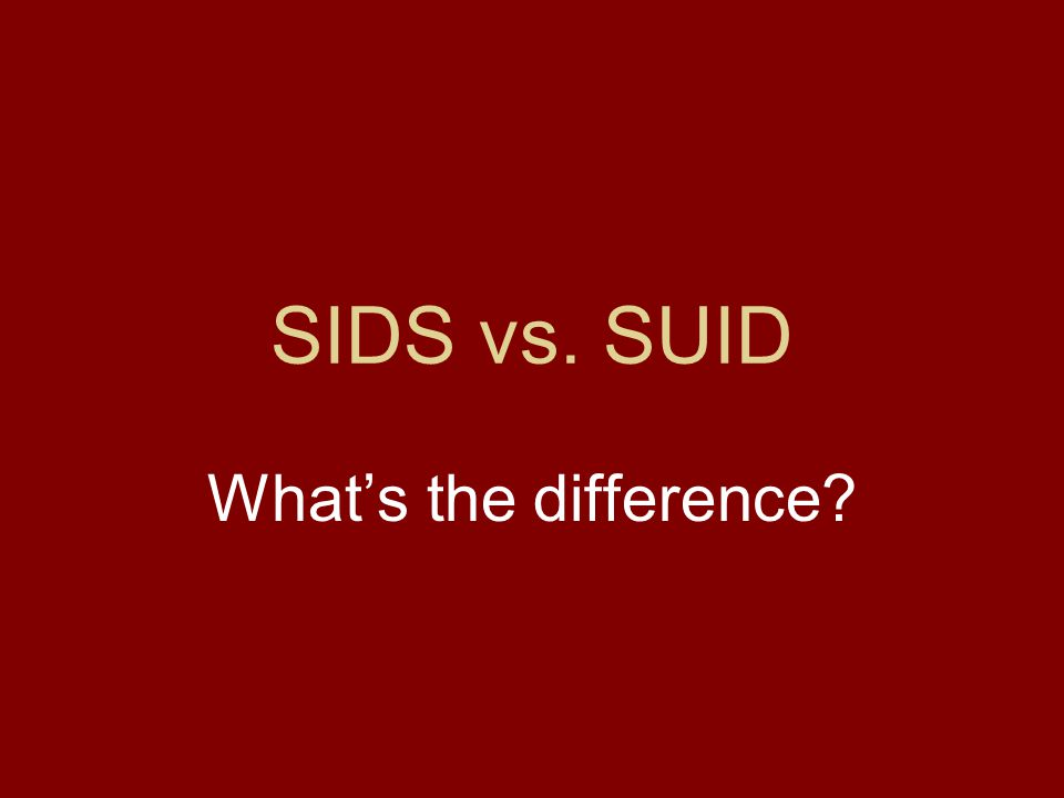 SIDS vs. SUID What's the difference